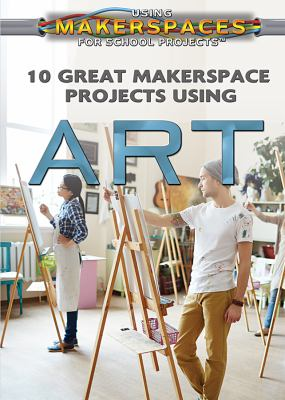 10 Great Makerspace Projects Using Art cover