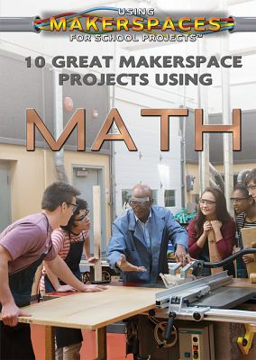 10 Great Makerspace Projects Using Math cover