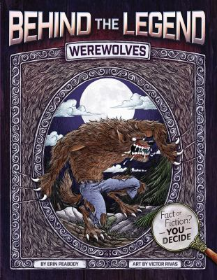 Behind the Legend: Werewolves