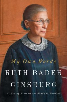 Cover Art for My Own Words by Ruth Bader Ginsburg; Mary Hartnett (As told to); Wendy W. Williams (As told to)