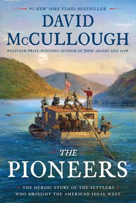 Pioneers, The:  the heroic story of the settlers who brought the American ideal West (Hardback)