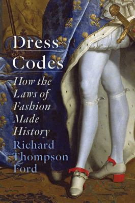 Dress codes : how the laws of fashion made history