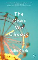 The Ones We Choose by Julie Clark (book cover)