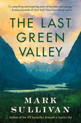 The last green valley : a novel