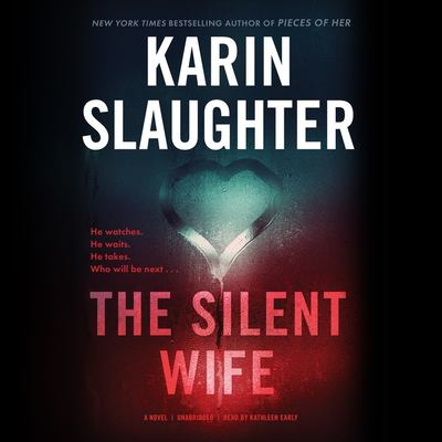 The silent wife / by Slaughter, Karin,