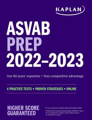 ASVAB Prep 2022-2023: 4 Practice Tests + Proven Strategies + Online