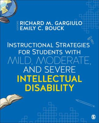 Cover Art for Instructional Strategies for Students with Mild, Moderate and Severe Intellectual Disability