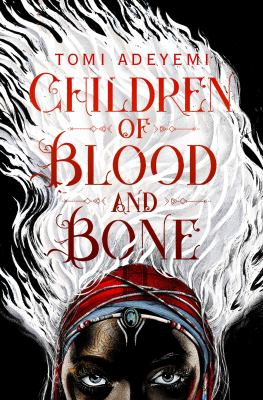 This is an image of the book cover of Children of blood and bone.