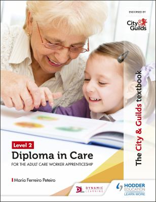 City & Guilds textbook level 2 diploma in care for the adult care worker apprenticeship