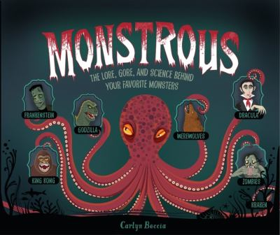 Monstrous: The love, gore, and science behind your favorite monsters Cover