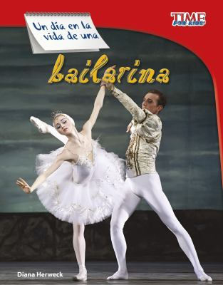 Un día en la vida de una bailarina / by Herweck, Diana