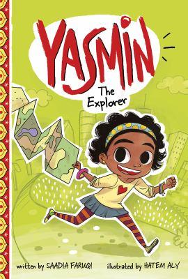 Yasmin the Explorer by Saadia Faruqi