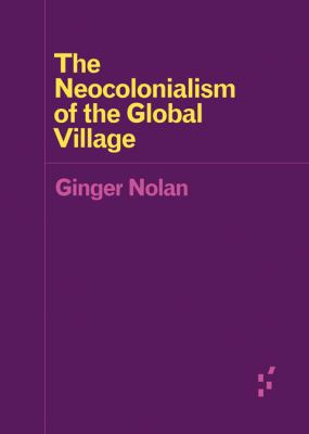 Nolan Neocolonialism of the Global Village