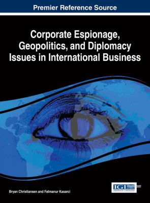 Book jacket for Corporate Espionage, Geopolitics, and Diplomacy Issues in International Business