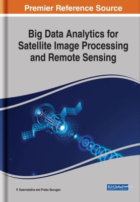 book cover: Big Data Analytics for Satellite Image Processing and Remote Sensing