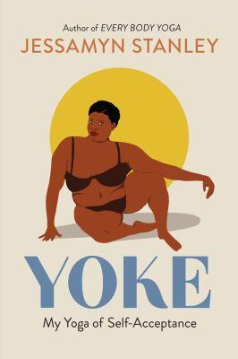 Yoke : by Stanley, Jessamyn,