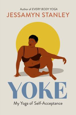Yoke : my yoga of self-acceptance