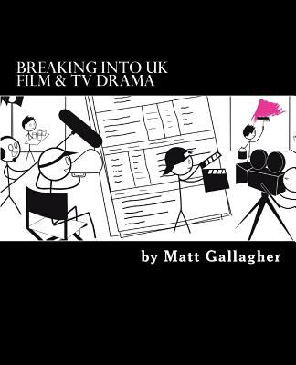 Cover Art -Breaking into UK Film and TV Drama