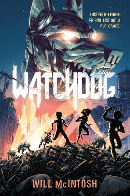 Watchdog by Will MacIntosh