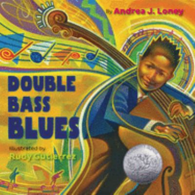 The double bass blues / by Loney, Andrea J.,