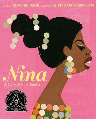 Nina : a story of Nina Simone by Todd, Traci N., author.