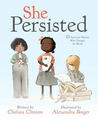She Presisted: 13 American women who changed the world — Profiles the lives of thirteen American women who have left their mark on U.S. history, including Harriet Tubman, Helen Keller, Margaret Chase Smith, and Oprah Winfrey
