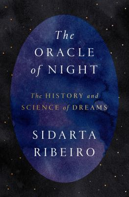 The oracle of night : the history and science of dreams