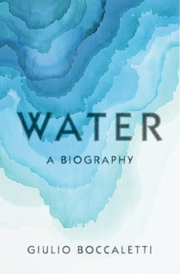 Water : a biography