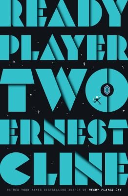 Ready player two : by Cline, Ernest,