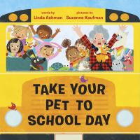 Take+your+pet+to+school+day by Ashman, Linda © 2019 (Added: 10/16/19)