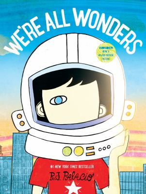 Cover Art for We're All Wonders by R.J. Palacio