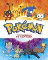 Pokémon. The big book of the Alola region.