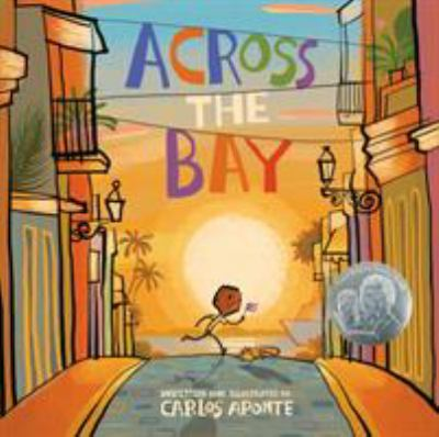 Across the bay / by Aponte, Carlos