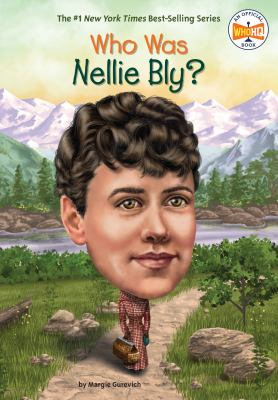 Who was Nellie Bly? by Gurevich, Margaret, author.