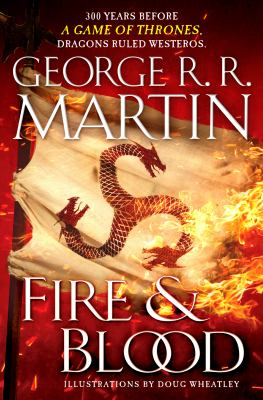 Fire and Blood (History of the Targaryen Kings of Westeros #1) book cover