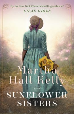 Sunflower sisters : by Kelly, Martha Hall,