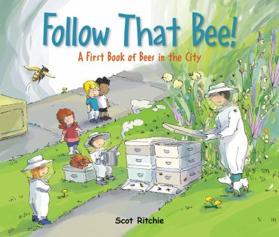 Details opened. Press escape to close. Follow that bee! : a first book of bees in the city