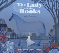 The+lady+with+the+books++a+story+inspired+by+the+remarkable+work+of+jella+lepman by Stinson, Kathy © 2020 (Added: 3/25/21)