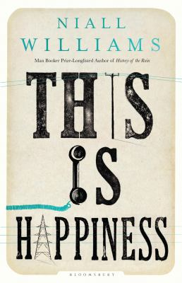 This Is Happiness, by Niall Williams
