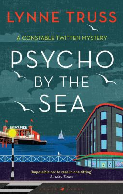 Psycho by the Sea: The New Murder Mystery in the Prize-Winning Constable Twitten Series