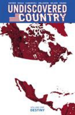 Undiscovered country. Volume one, Destiny