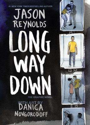 Long way down : by Reynolds, Jason,