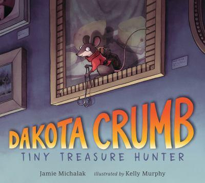 Dakota Crumb : tiny treasure hunter