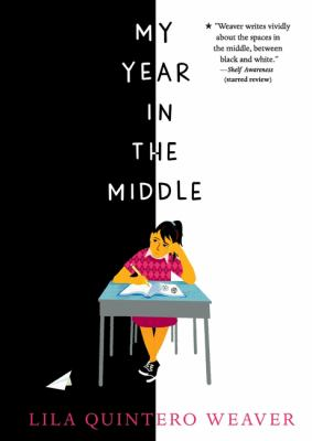 My year in the middle / by Weaver, Lila Quintero
