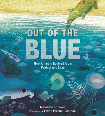 Out of the blue : how animals evolved from prehistoric seas