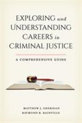 Exploring and Understanding Careers in Criminal Justice