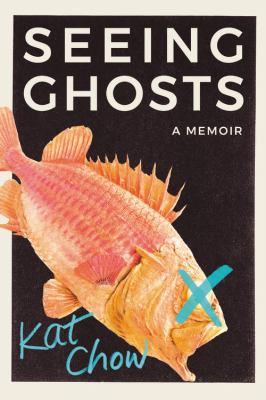 Seeing ghosts : a memoir