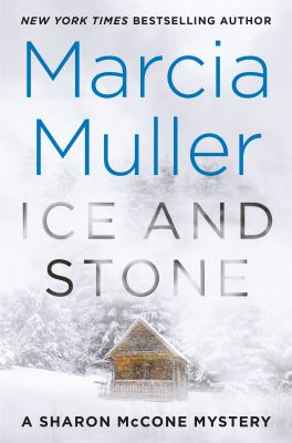 Ice and stone / by Muller, Marcia,