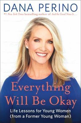 Everything will be okay : by Perino, Dana,