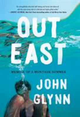 Out East: Memoir of a Montauk Summer book cover